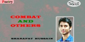 Combat and others ॥ Sharafat Hussain
